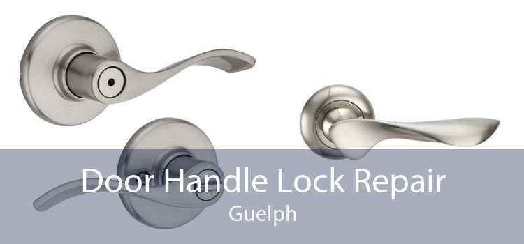 Door Handle Lock Repair Guelph