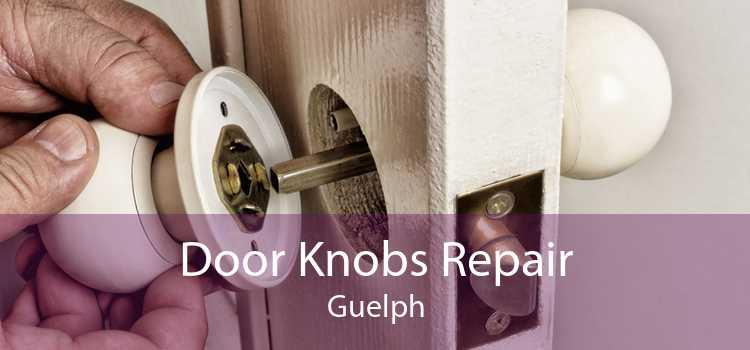 Door Knobs Repair Guelph