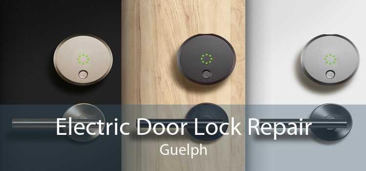 Electric Door Lock Repair Guelph
