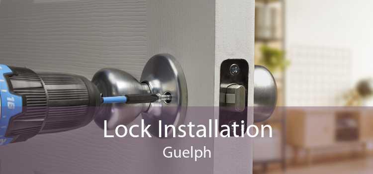 Lock Installation Guelph